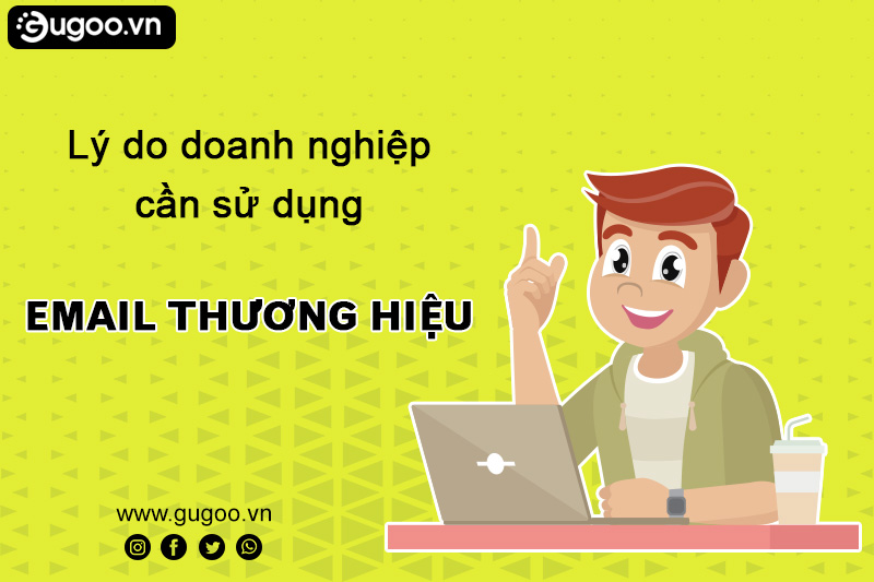 ly do doanh nghiep can su dung email thuong hieu
