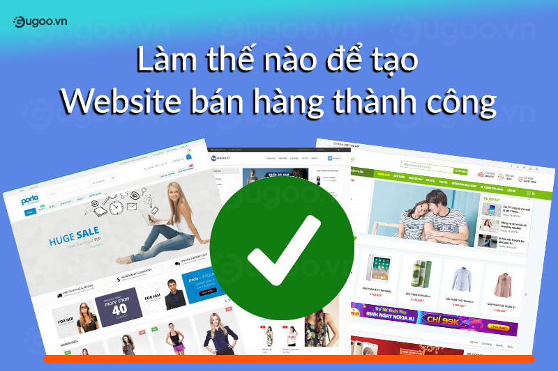 10 yeu to then chot de tao website ban hang thnah cong