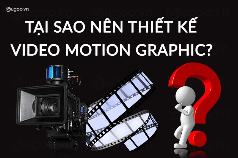 tai sao nen thiet ke video motion graphic