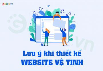 6 Lưu Ý Khi Thiết Kế Website Vệ Tinh