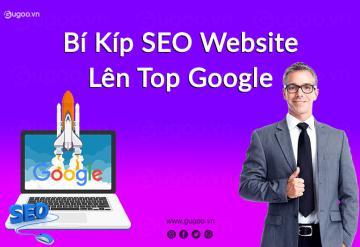 Bí Kíp Seo Web Lên Top 1 Google Hiệu Quả Và Bền Vững.