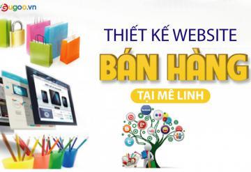 Thiết Kế Website Bán Hàng Chuẩn Seo Tại Mê Linh