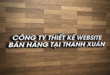 Công Ty Thiết Kế Website Tại Thanh Xuân